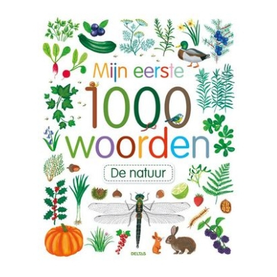 1c87ecab7e0f86 Deltas Mijn eerste 1000 woorden De natuur - Lief en Klein